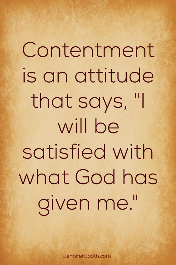 "Contentment is an attitude that says, ""I will be satisfied with what God has given me."" JenniferBooth.com"