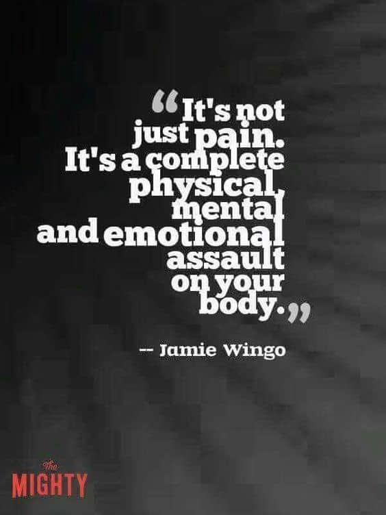 """quote: """"It's not just pain. It's a complete physical, mental and emotional assault on your body"""" - Jamie Wingo"""