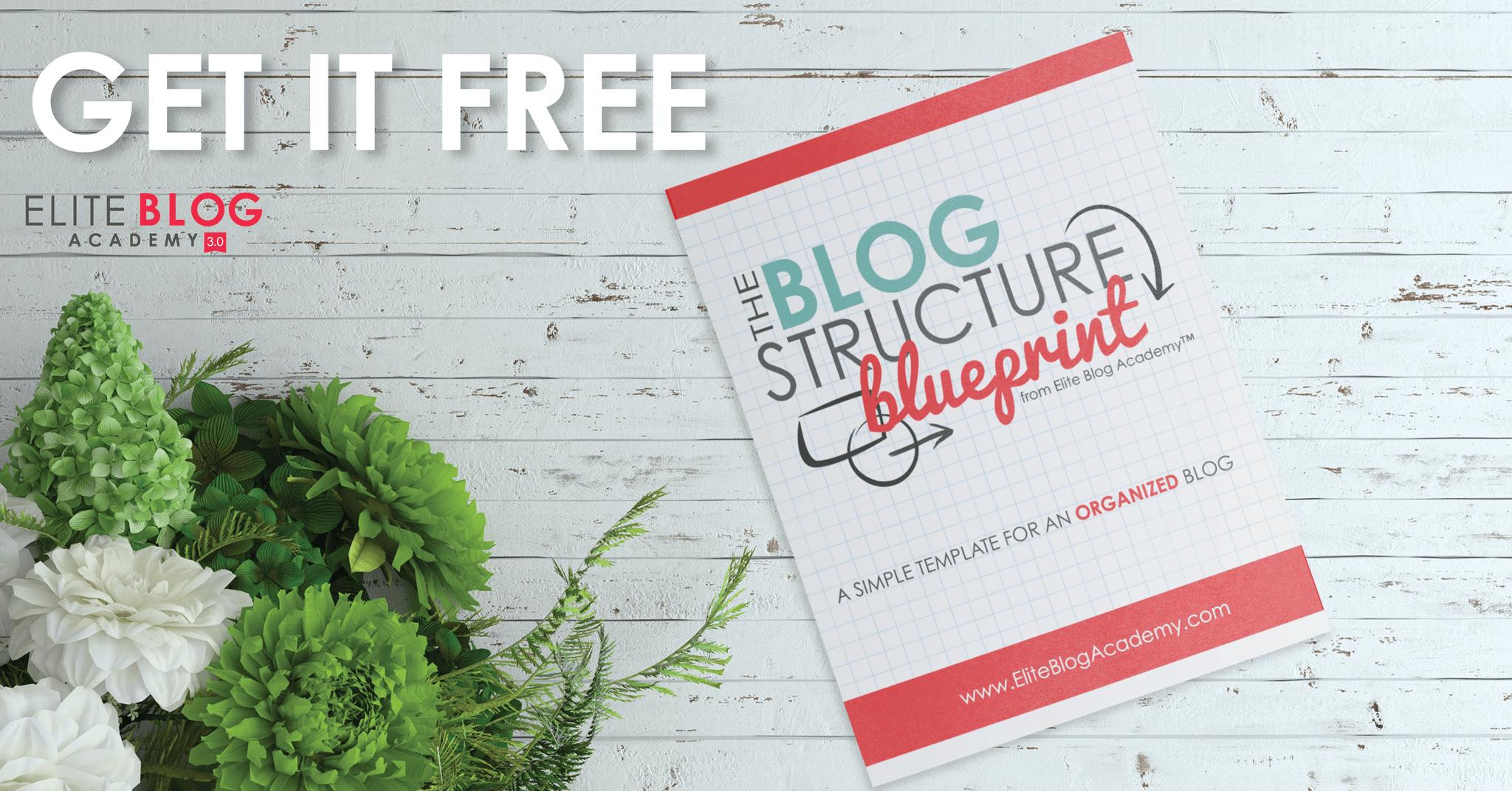The Blog Structure Blueprint - Elite Blog Academy