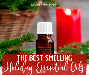 The scents of the holidays are amazing, but candles cause health problems. Here are the best smelling holiday essential oils to brighten your holidays!