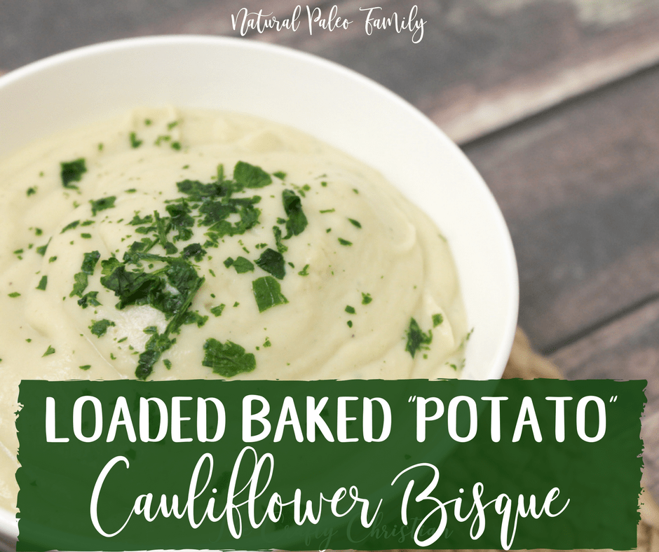 "Loaded Baked ""Potato"" Cauliflower Bisque {Recipe"